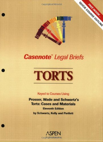 9780735559578: Casenote Legal Briefs: Torts - Keyed to Wade, Schwartz, Kelly & Partlett (Prosser)