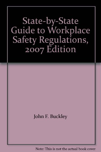 9780735559912: State-by-State Guide to Workplace Safety Regulations, 2007 Edition