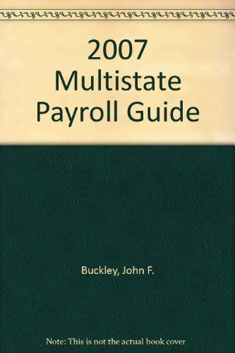 9780735560000: Multistate Payroll Guide, 2007 Edition