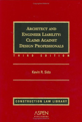 9780735561038: Architect and Engineer Liability: Claims Against the Design Professional (Supplemented Twice Annually)