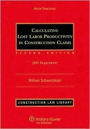 9780735561243: Calculating Lost Labor Productivity in Construction Claims, 2007 Supplement