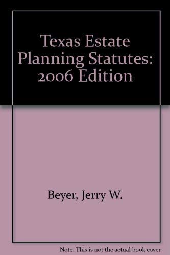 Texas Estate Planning Statutes (06 Student Edition)