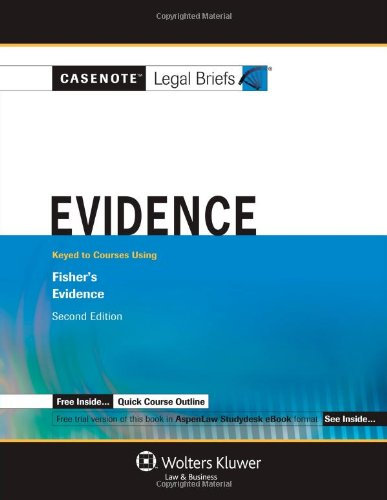 9780735561595: Casenote Legal Briefs: Evidence: Keyed to Fisher's Evidence, 2nd Ed.
