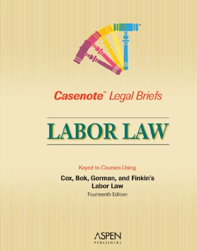 9780735561632: Casenote Legal Briefs: Labor Law, Keyed to Cox Bok Gorman and Finkin, Second Edition
