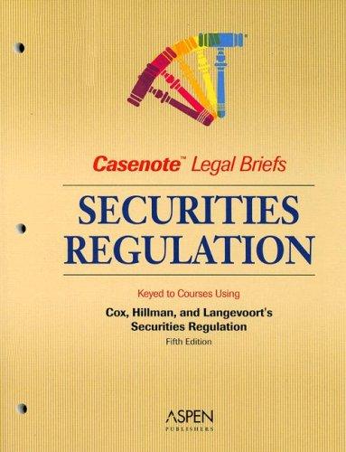 9780735561656: Securities Regulation: Keyed to Cox, Hillman & Langevoort (Casenote Legal Briefs)