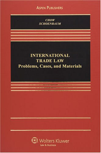 9780735562189: International Trade Law: Problems, Cases and Materials