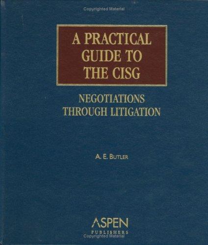 9780735562622: A Practical Guide to the CISG: Negotiations Through Litigation