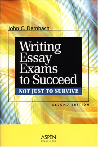 essay exam just not succeed survive writing Of law -a point that underscores the enduring importance of learning exam-writing skills writing essay exams to succeed in law school, not just to survive.