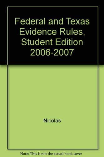 Federal & Texas Evidence Rules Student Edition 2006-2007: Peter Nicolas
