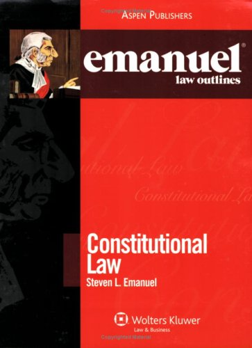 9780735562981: Emanuel Law Outlines: Constitutional Law