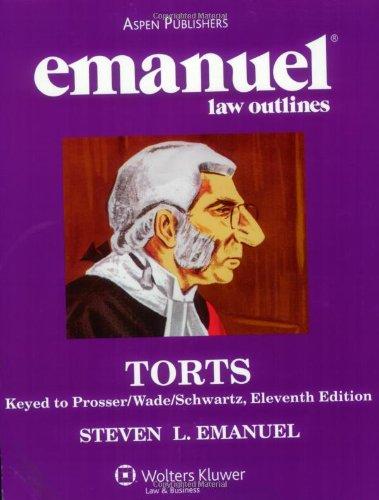 9780735563032: Emanuel Law Outlines: Torts keyed to Prosser, 11e