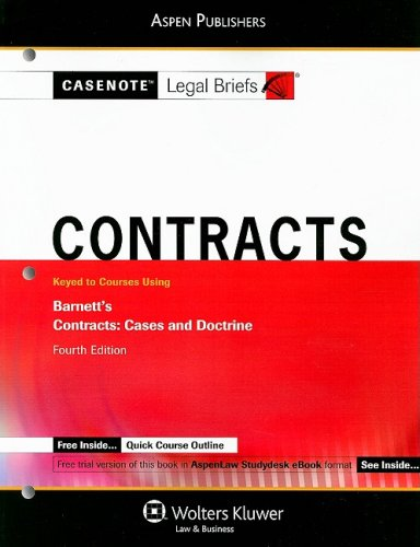 Contracts : Keyed to Barnett: Casenotes Publishing Co.,