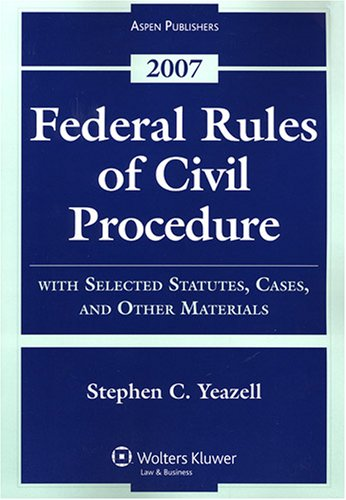 9780735564008: Federal Rules of Civil Procedure: With Selected Statutes, Cases, and Other Materials - 2007