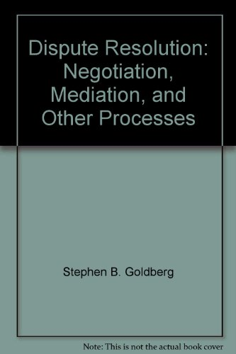 9780735564046: Dispute Resolution: Negotiation, Mediation, and Other Processes