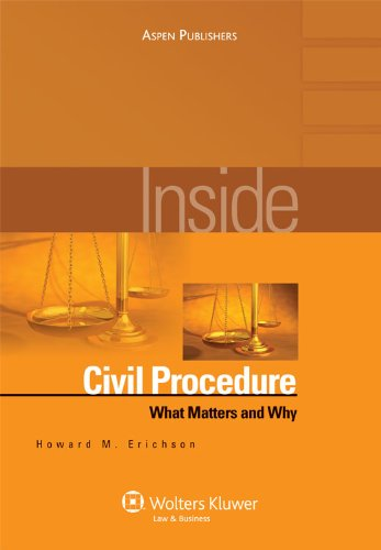 9780735564084: Inside Civil Procedure: What Matters and Why (Inside Series)