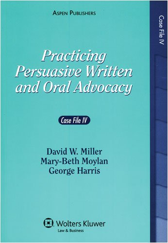 9780735564220: Practicing Persuasive Written & Oral Advocacy: Case File 4 (Supplements)