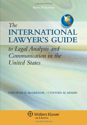 9780735564770: International Lawyers Gde To Legal Analysis & Communication in US