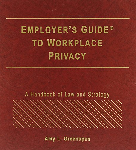 9780735564893: Employer's Guide to Workplace Privacy