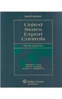 United States Export Controls (Supplemented Annually): Thomsen II, Roszel C., Liebman, John R., ...