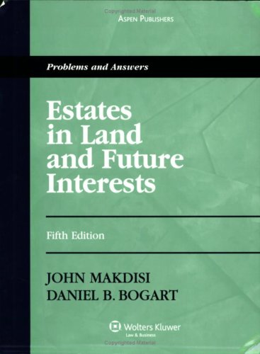 Estates in Land and Future Interests: Problems: Makdisi, John