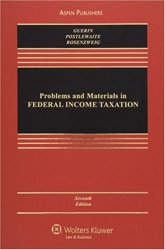 9780735565470: Problems & Materials in Federal Income Taxation