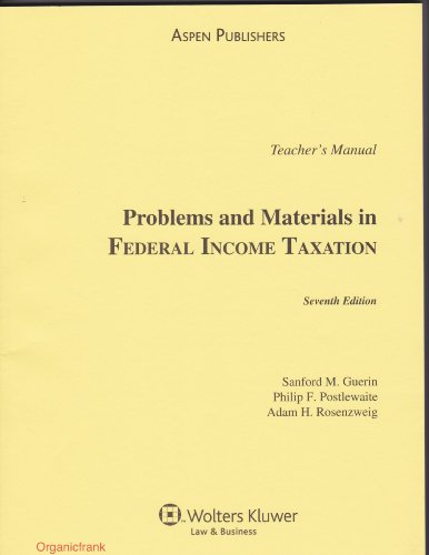 9780735565487: Teacher's Manual to Problems and Materials in Federal Income Taxation, 7th Edition