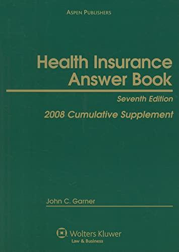 9780735565883: Health Insurance Answer Book: 2008 Cumulative Supplement