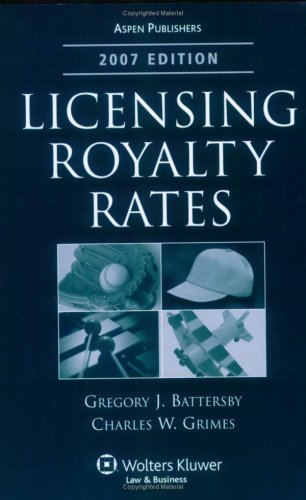 9780735566675: Licensing Royalty Rates, 2007 Edition