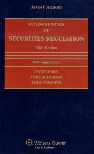 Fundamentals of Securities Regulation: 2008 Supplement: Loss, Louis, Seligman,