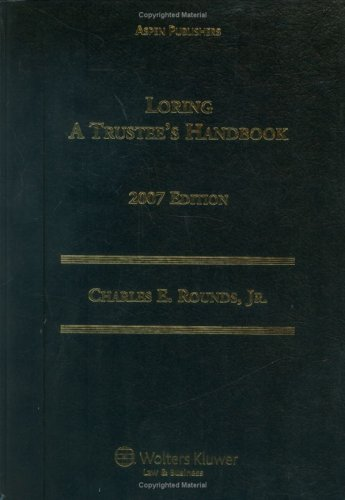 Loring: A Trustee's Handbook, 2007 Edition: Charles E. Rounds