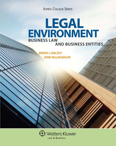9780735568105: Legal Environment: Business Law and Business Entities (Aspen College Series)