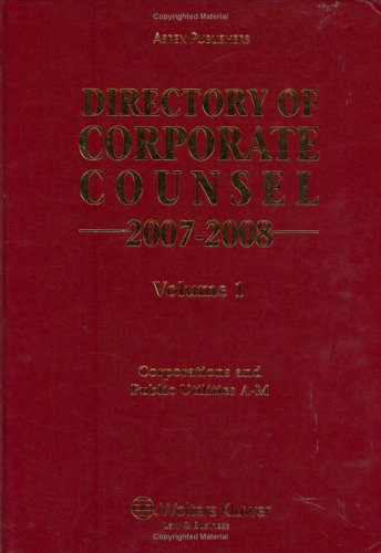 Directory of Corporate Counsel 2007-2008 (2 vol.) (Directory of Corporate Counsel (2 vol.)): Aspen ...