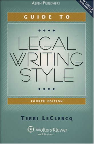 9780735568372: Guide to Legal Writing Style