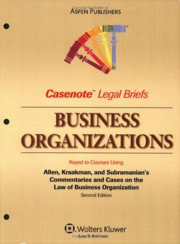 9780735569676: Casenote Legal Briefs Business Organizations: Keyed to Allen and Kraakman, 2e