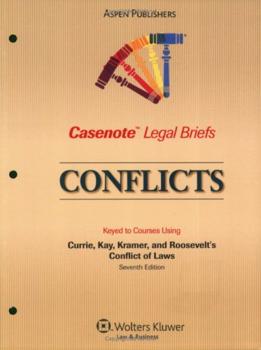 9780735569683: Casenote Legal Briefs Conflicts: Keyed to Currie, Kay, Kramer, and Roosevelt, 7e