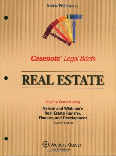 9780735569720: Casenote Legal Briefs Real Estate Transactions: Keyed to Nelson and Whitman, 7e