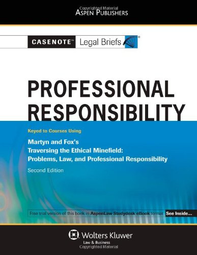 9780735569737: Casenotes Legal Briefs: Professional Responsibility: Keyed to Martyn and Fox's Traversing the Ethical Minefield, 2nd Ed. (Casenote Legal Briefs)