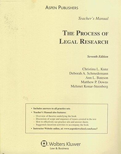 Process of Legal Research: TEACHER'S MANUAL.: Kunz, Christina; Schmedemann, Deborah; B