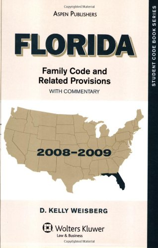 Florida Family Code and Related Provisions 2007-2008: Weisberg