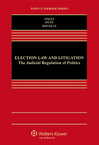 9780735569997: Election Law and Litigation: The Judicial Regulation of Politics (Aspen Casebook)