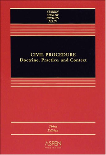 Civil Procedure: Doctrine, Practice, and Context: Subrin, Stephen N./ Minow, Martha L./ Brodin, ...
