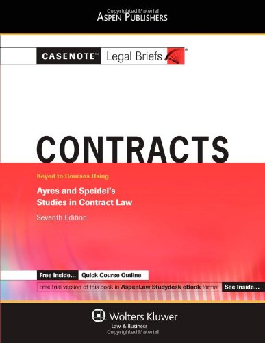 9780735570443: Casenote Legal Briefs: Contracts: Keyed to Ayres and Speidel's Studies in Contract Law, 7th Ed.