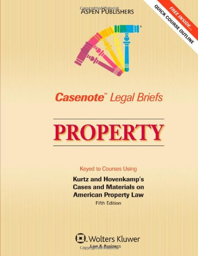 9780735570474: Casenote Legal Briefs Property: Keyed to Kurtz and Hovencamp, 5e