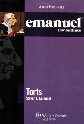 9780735570511: Emanuel Law Outlines: Torts