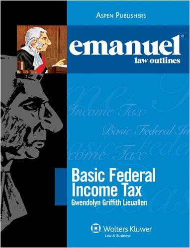 9780735570528: Emanuel Law Outlines: Basic Federal Income Tax