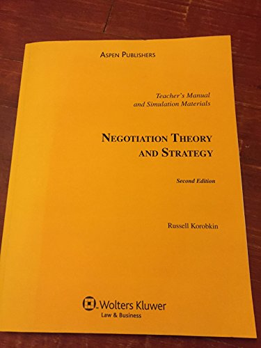 9780735570689: Negotiation Theory and Strategy by Russell Korobkin (Teacher's Manual and Simulation Materials)