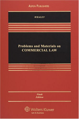 Problems & Materials on Commercial Law (Aspen Casebooks) (9780735570719) by Douglas J. Whaley