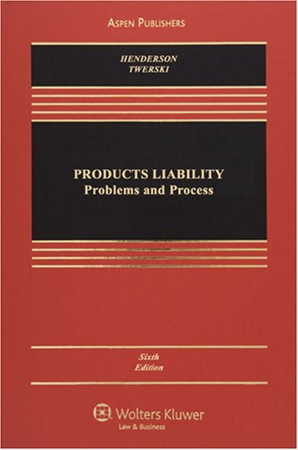 9780735570917: Products Liability: Problems and Process