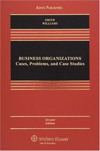 9780735571402: Business Organizations: Case Problems & Case Studies 2e