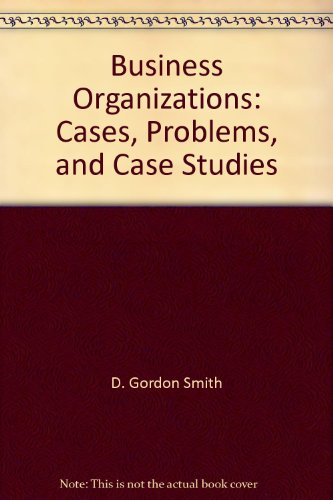 9780735571419: Business Organizations: Cases, Problems, and Case Studies